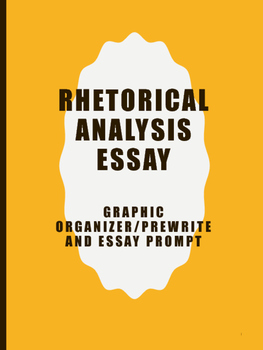 Rhetorical Analysis Graphic Organizer for Prewrite (Includ