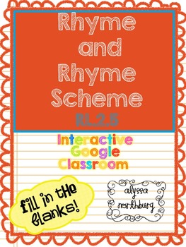 Rhyme and Rhyme Scheme ~ INTERACTIVE GOOGLE CLASSROOM~ Ble