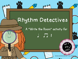 """Rhythm Detectives--""""Write the Room"""" activity for ta titi and rest"""