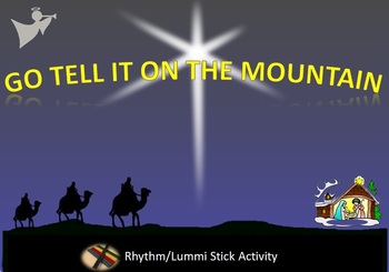 Rhythm/Lummi Stick Activity: Winter/Christmas: Go Tell It