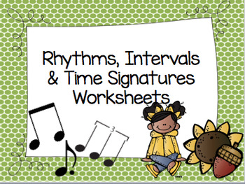 Rhythms, Intervals & Time Signatures Worksheets