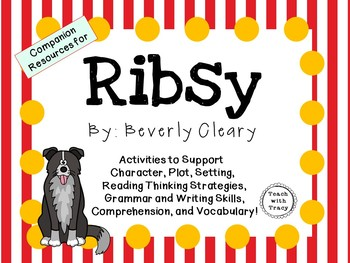 Ribsy by Beverly Cleary: A Complete Novel Study!