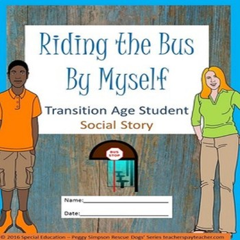Riding The Bus By Myself Social Story Transition Age Stude