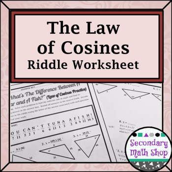 Right Triangles - The Law of Cosines Practice Riddle Worksheet