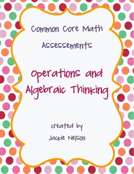 Rigorous Common Core Math Assessments: Operations & Algebr