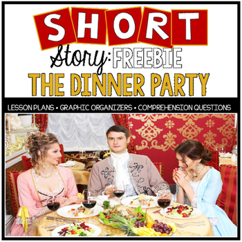 """Rigorous Short Story Lesson Plan """"The Dinner Party"""""""