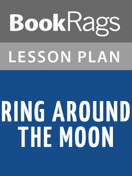 Ring around the Moon Lesson Plans
