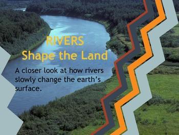 Rivers Shape the Land
