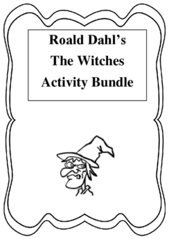 Roald Dahl's The Witches: Lesson and Activity Bundle