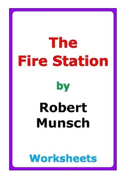 "Robert Munsch ""The Fire Station"" worksheets"