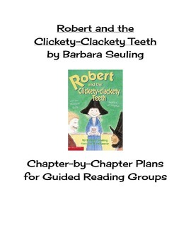 Robert and the Clickety Clackety Teeth Guided Reading Grou