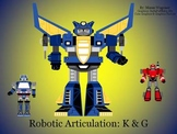 Robotic Articulation: K & G