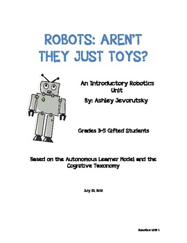 Robotics: Aren't They Just Toys - An Introductory Robotics Unit