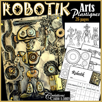 Robotik: Projet d'arts plastiques, en lien avec la robotiq