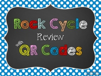 Rock Cycle Review with QR Codes