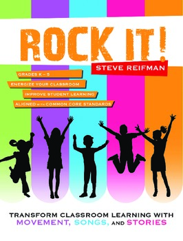 Rock It! Transform Classroom Learning with Movement, Songs