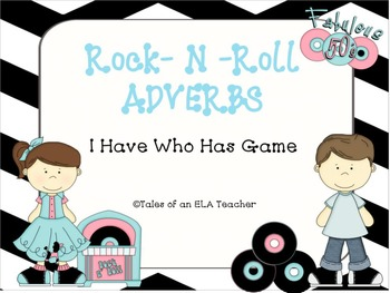 Rock-N-Roll Adverbs  ~I Have Who Has Game