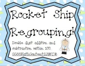 Rocket Ship Regrouping: Addition to 100 and Subtracting Wi