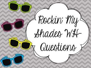 Rockin' My Shades WH-Questions