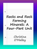 Rocks and Rock Forming Minerals: A Four-Part Unit