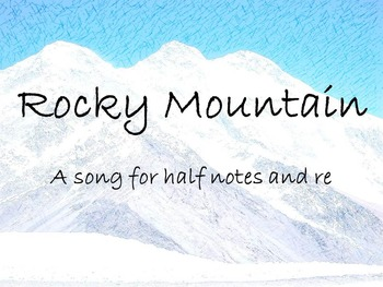 Rocky Mountain - a folk song to practice half note and re