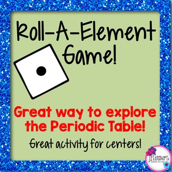 Roll-A-Element Game! Great activity to get to know the Per