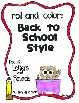 Roll & Color BACK TO SCHOOL STYLE:  Letters and Sounds