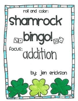 Roll & Color Shamrock Bingo:  Addition