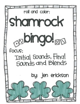 Roll & Color Shamrock Bingo!  Initial Sounds, Final Sounds
