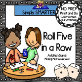 Roll Five in a Row:  NO PREP Addition Game