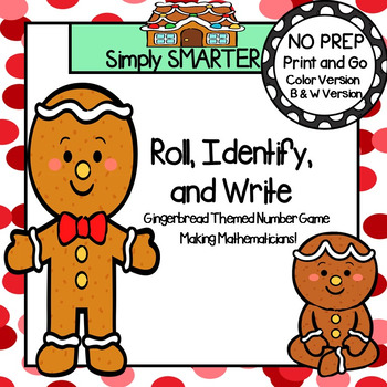 Roll, Identify, and Write:  NO PREP Gingerbread Themed Num