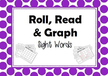 Roll, Read & Graph - Sight Words