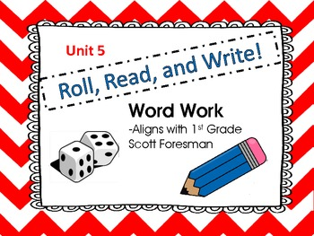 Roll, Read, and WRITE!  WORD WORK  Scott Foresman Unit 5 /