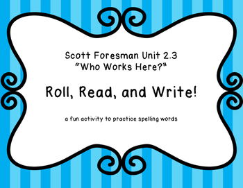 """Roll, Read, and Write! """"Who Works Here?"""" Scott Foresman 2.3"""