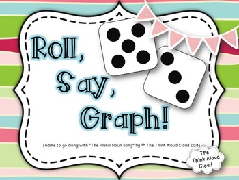 Roll, Say, Graph! Literacy and Math - Just print and you'r