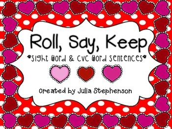 Roll, Say, Keep ~ Sight Words/CVC Sentences