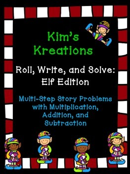 Roll, Write, and Solve (Elf Edition): Multi-Step Story Problems