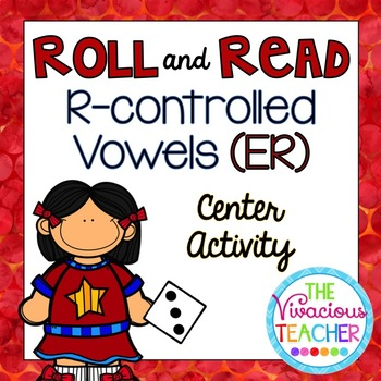 R-Controlled Vowels ('ER' Words and Nonsense Words) Roll a