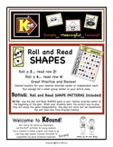 Roll and Read - SHAPES!        A funsical way to practice