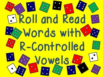 Roll and Read Words With R-Controlled Vowels