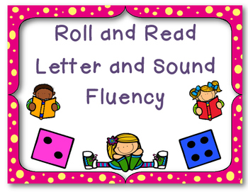 Roll and Read ~ letter and sound fluency