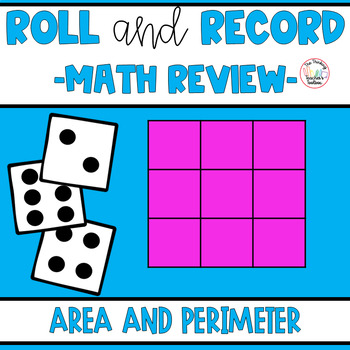 Roll and Record: Area and Perimeter Review Activity 3.MD.C