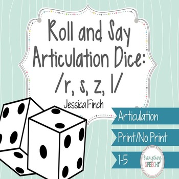 Roll and Say Articulation Dice for /r, s, z, l/ (Print or