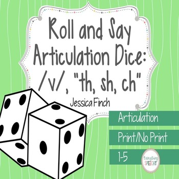 "Roll and Say Articulation Dice for /v/ and ""th, sh, ch"" so"