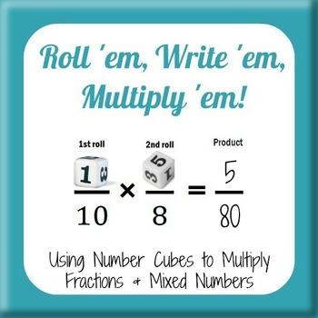 Roll 'em Write 'em Multiply 'em - multiplying fractions an
