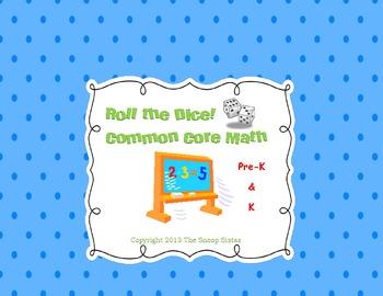 Roll the Dice! Common Core Math (Pre-K/K) FREEBIE