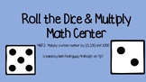 Roll the Dice and Multiply Math Center