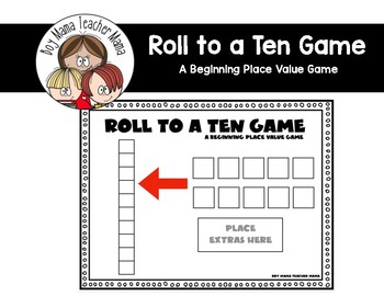Roll to a Ten: A Beginning Place Value Game