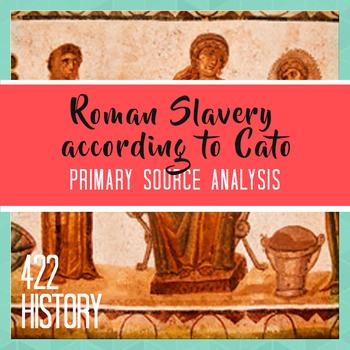 Roman Slavery According to Cato Primary & Visual Source Analysis