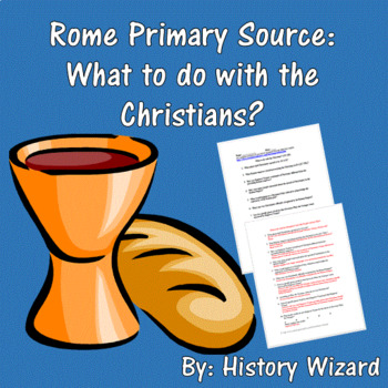 Rome Primary Source: What to do with the Christians?